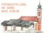 Fotoausstellung  40 Jahre Neue Kirche